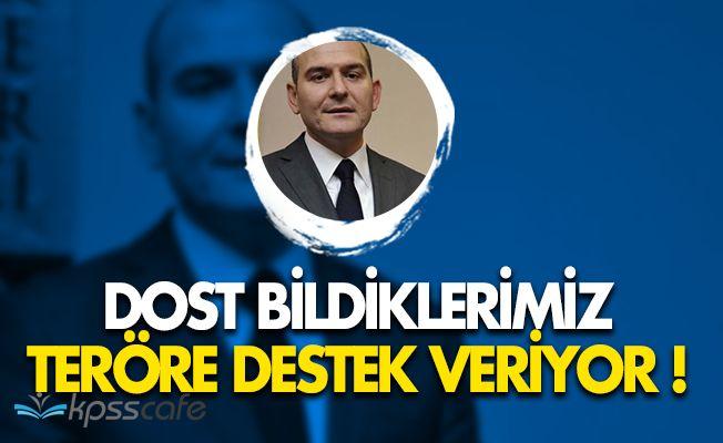 """İçişleri Bakanı Süleyman Soylu: """"Dost bildiklerimiz, teröre destek veriyor"""""""