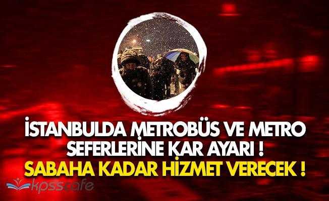 Son Dakika: İstanbul'da Metrobüs ve Metro Seferlerine Kar Düzenlemesi