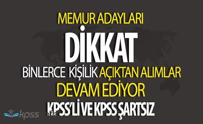 KPSS Şartlı ve KPSS Şartsız Açıktan Memur Alımları Devam Ediyor (Atanamayanlar Dikkat)