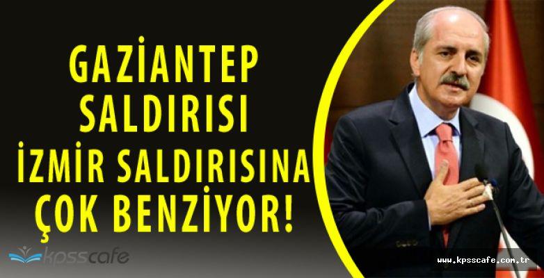 Başbakan Yardımcısı Açıkladı! Gaziantep Saldırısı İzmir Olayına Benziyor!