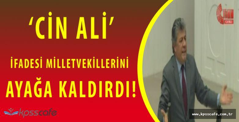 CHP'li Milletvekili Başbakan'a ''Cin Ali'' Dedi Meclis Karıştı