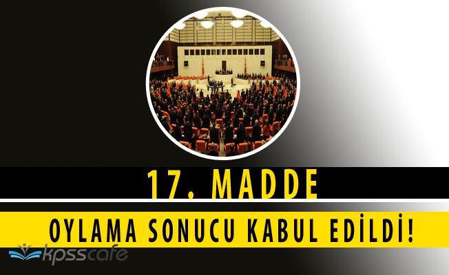 Anayasa Değişikliği Teklifi'nin 17. Maddesi de Kabul Edildi