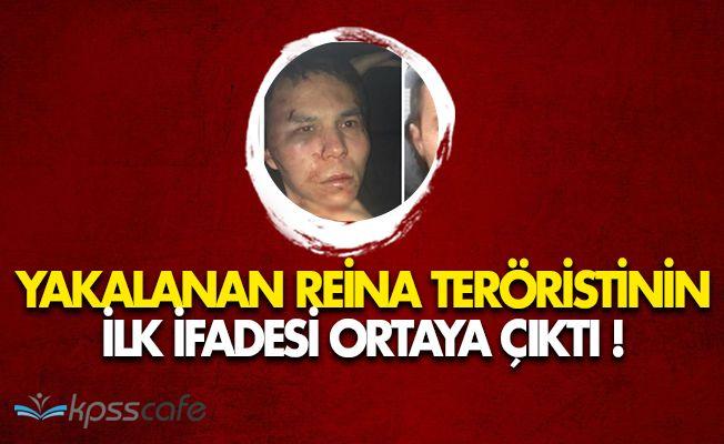 Reinaya Saldırı Gerçekleştiren Teröristin İfadesi Ortaya Çıktı!