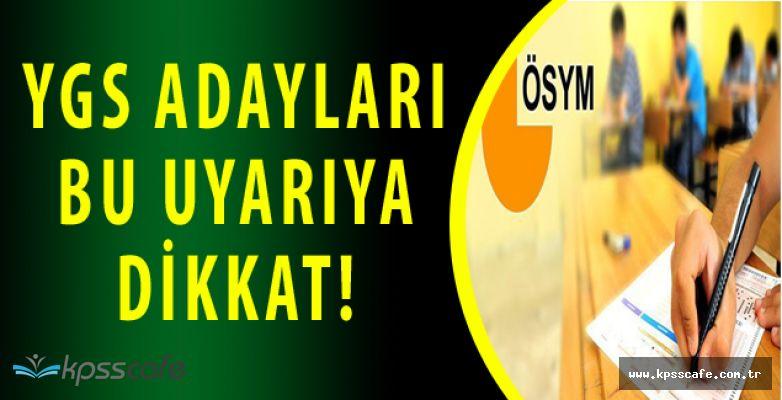 YGS Sınavına Girecek Adaylar Dikkat!