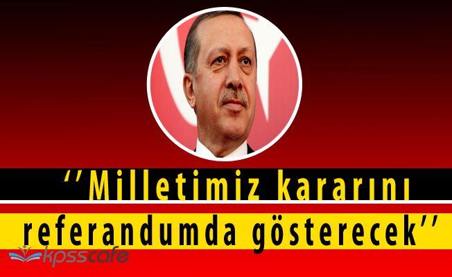 Cumhurbaşkanı'ndan Referandum Açıklaması ''Hep birlikte Türkiye olacağız''