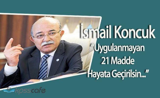 Türkiye Kamu Sen Genel Başkanı İsmail Koncuk'tan Toplu Sözleşme Çağrısı !