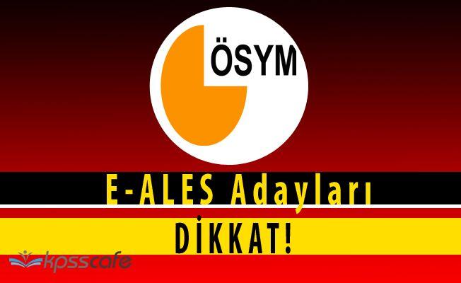 ÖSYM'den E-ALES Adayları Hakkında Önemli Açıklama