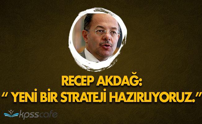 Sağlık Bakanı Recep Akdağ, Yeni Bir Strateji Hazırlığında Olunduğunu Aktardı