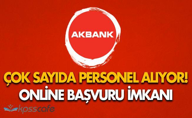 AKBANK Çok Sayıda Personel Alımları Yapıyor! Online Başvuru İmkanı