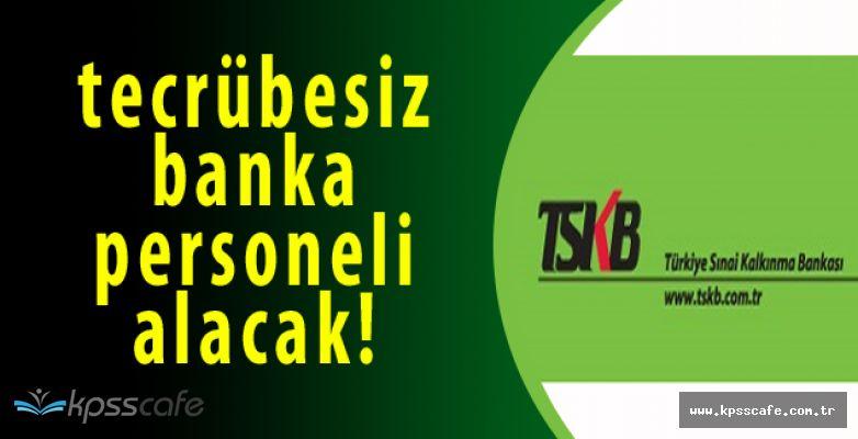 TSKB Tecrübeli Tecrübesiz Banka Personeli Alım Başvuruları Devam Ediyor