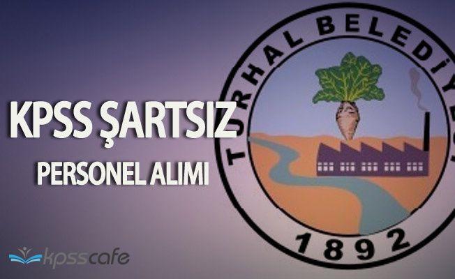 Turhal Belediyesi KPSS Şartsız En Az İlkokul Mezunu Personel Alımı Yapacak