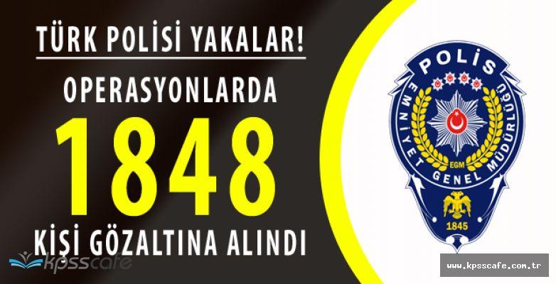 Türkiye Genelinde Eş Zamanlı Operasyon Yapıldı! 1.848 Kişi Gözaltına Alındı