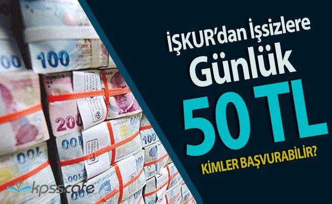 İŞKUR'dan İşsizlere Günlük 50 TL ( Başvuru Şartları!)