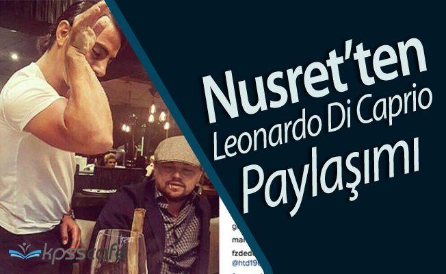 Nusret'in Leonardo Di Caprio Paylaşımı Rekor Kırdı !