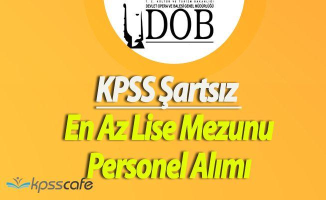 DOB En Az Lise Mezunu (KPSS Şartsız) Sözleşmeli Personel Alımı Başvuruları Sona Eriyor
