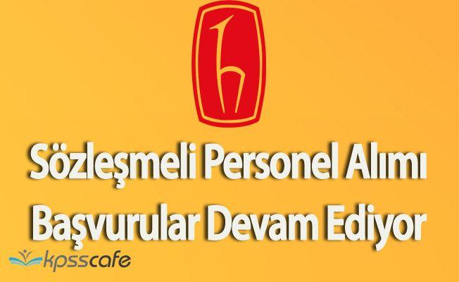 Hacettepe Üniversitesi Sözleşmeli Personel Alımı Başvuruları Sürüyor
