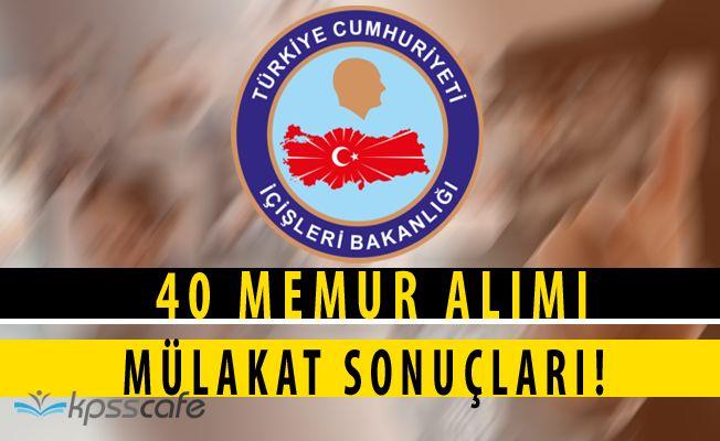 İçişleri Bakanlığı 40 Memur Alım Süreci Tamamlanıyor Mülakat Sonuçları Açıklandı