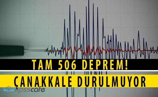 Çanakkale'de 2 Günde 506 Deprem Oldu!