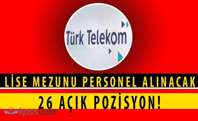 Türk Telekom Lise Mezunu Çok Sayıda Personel Alacak