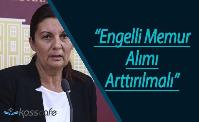 CHP'li Karabıyık'tan Engelli Memur Alımı Çıkışı !
