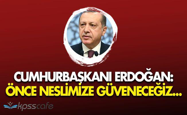 Cumhurbaşkanı Erdoğandan Gençlere Güven Mesajı!