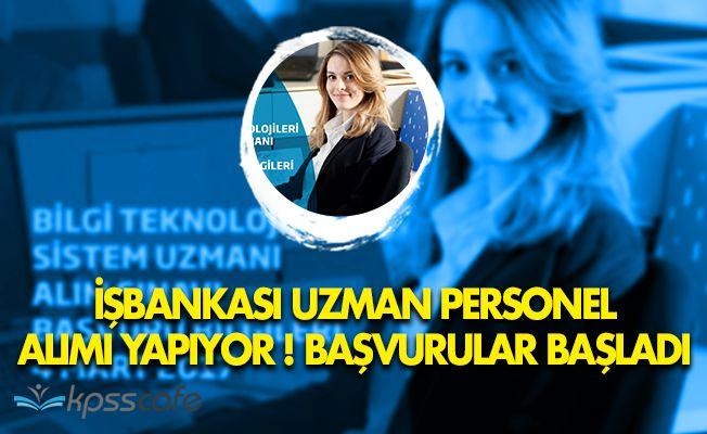 İş Bankası Uzman Personel Alımı Yapıyor! Başvurular Başladı