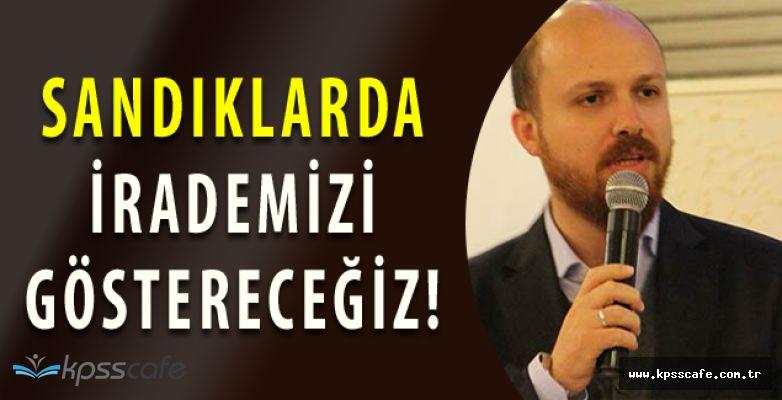 Bilal Erdoğan; ''Bu reformu ancak Tayyip Erdoğan başımızdayken gerçekleştirebiliriz''