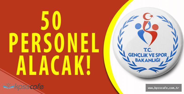 Gençlik ve Spor Bakanlığı 50 Personel Alım Başvuruları Önümüzdeki Günlerde Başlıyor