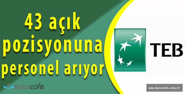 Türk Ekonomi Bankası (TEB) 43 Pozisyonuna Personel Arıyor