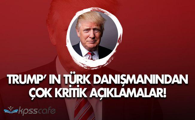 Trump'ın Türk Danışmanından ABD' nin PYD Desteği Hakkında Açıklama