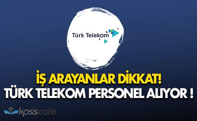 İş Arayanlar Dikkat! Türk Telekom Çok Sayıda Personel Alımı Yapacak!