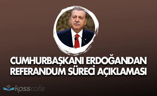 Cumhurbaşkanından Referandum Açıklaması! İşiniz Gücünüz Erdoğan