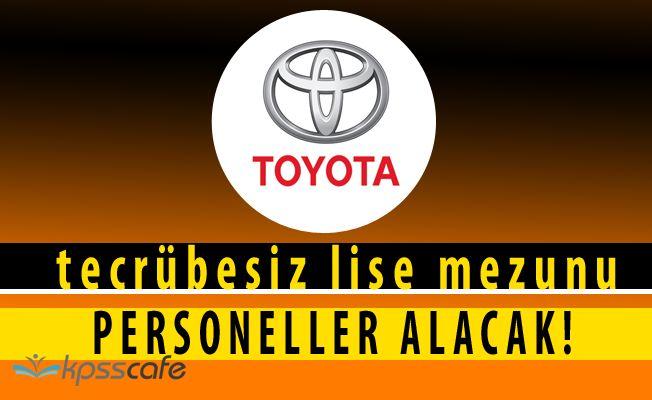 Toyota Otomotiv Tecrübeli Tecrübesiz Lise Mezunu Personel Alacak