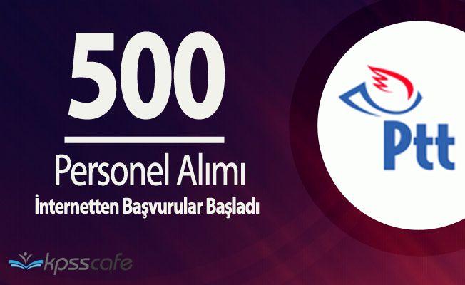 PTT 500 Sözleşmeli Personel Alımı Başvuruları Başladı (İnternetten Başvuru)