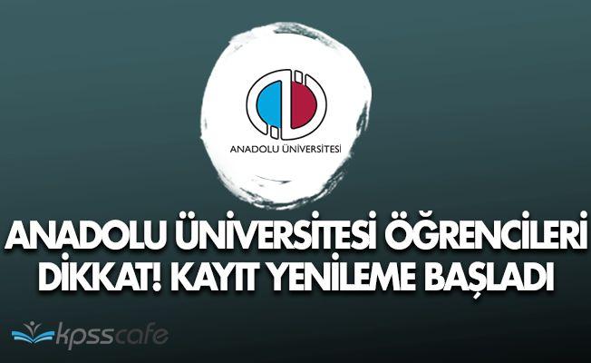Anadolu Üniversitesi Açıköğretim Fakültesi (AÖF) Kayıt Yenileme İşlemleri Başladı!