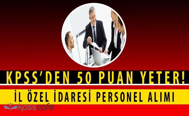 İl Özel İdaresi KPSS'den 50 Puan ile 18 Personel Alıyor