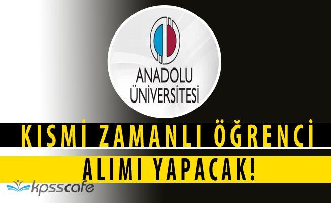 Anadolu Üniversitesi Kısmı Zamanlı Öğrenci Çalıştıracağını Duyurdu