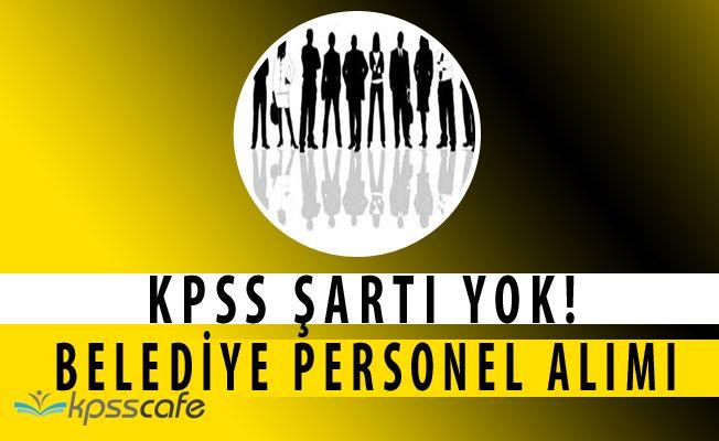 Şarkikaraağaç Belediyesi KPSS Şartsız Personel Alımı Yapıyor
