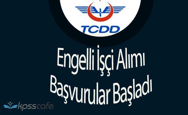 TCDD Engelli İşçi Alımı Başvuruları Başladı!