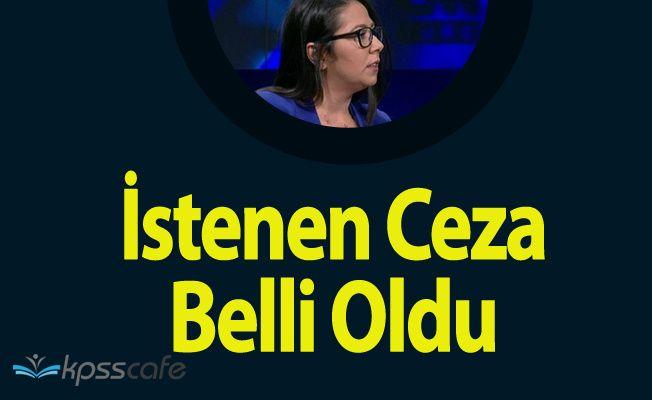 CHP PM Üyesi Kadıgil Hakkında İstenen Ceza Belli Oldu