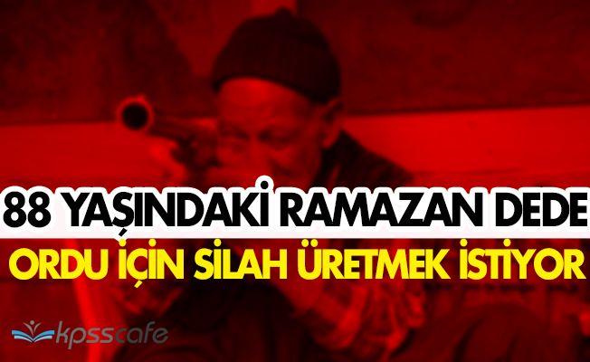 Malatyalı Ramazan Dede, Türk Silahlı Kuvvetleri İçin Silah Yapmak İstiyor!