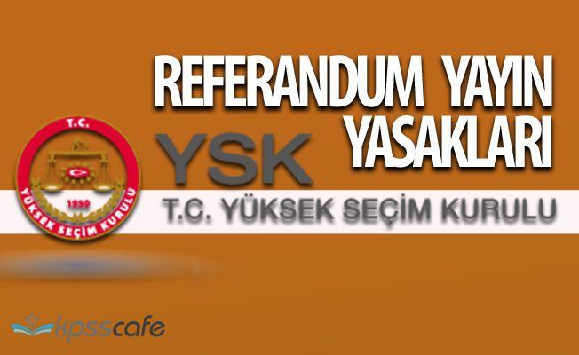 YSK Referandum Yayın Yasaklarını Açıkladı!(Tam Metin)