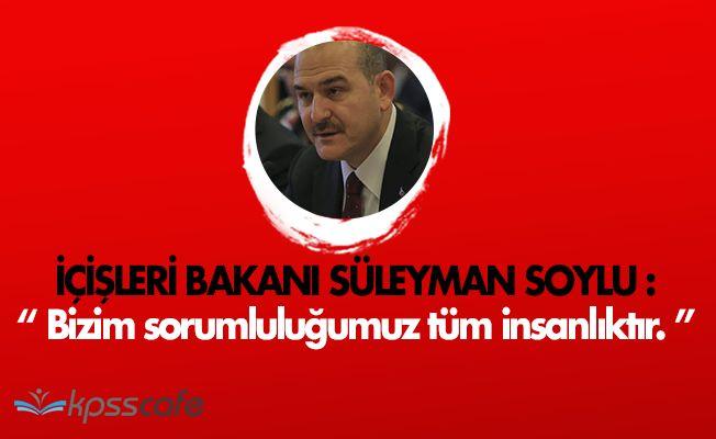 """Süleyman Soylu: """"Düzensiz göçmen sayısı 10 bin kişi """""""