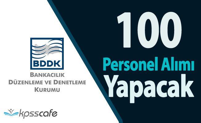 BDDK 100 Personel Alımı Yapacak ( Başvuru Şartları ve Detaylar Bekleniyor)