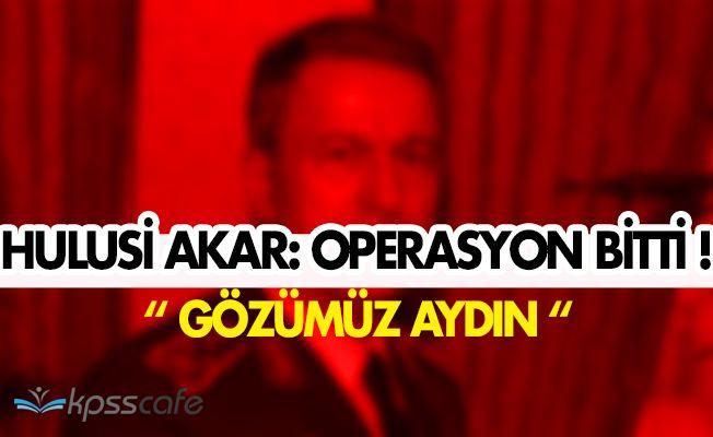 """Hulusi Akar: """" Gözümüz Aydın El Bab Operasyonu Bitti """""""