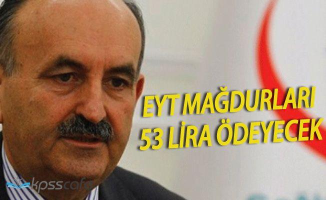 Çalışma Bakanı Müezzinoğlu'ndan EYT Açıklaması! 53 Lira Ödeyecekler