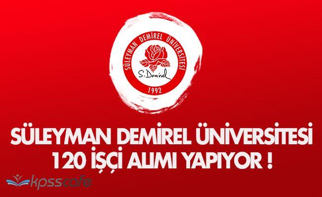 Süleyman Demirel Üniversitesi 120 İşçi Alacak!