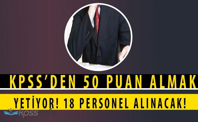 İl Özel İdaresi'ne KPSS'den 50 Puan ile 18 Kadrolu Personel Alınıyor