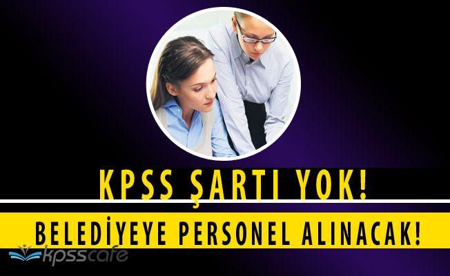 Akhisar Belediyesi'ne KPSS ŞARTSIZ Personel Alımı Yapılacak