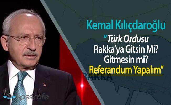 """Kılıçdaroğlu: """"Suriye Meselesi İçin Referandum Yapalım"""""""